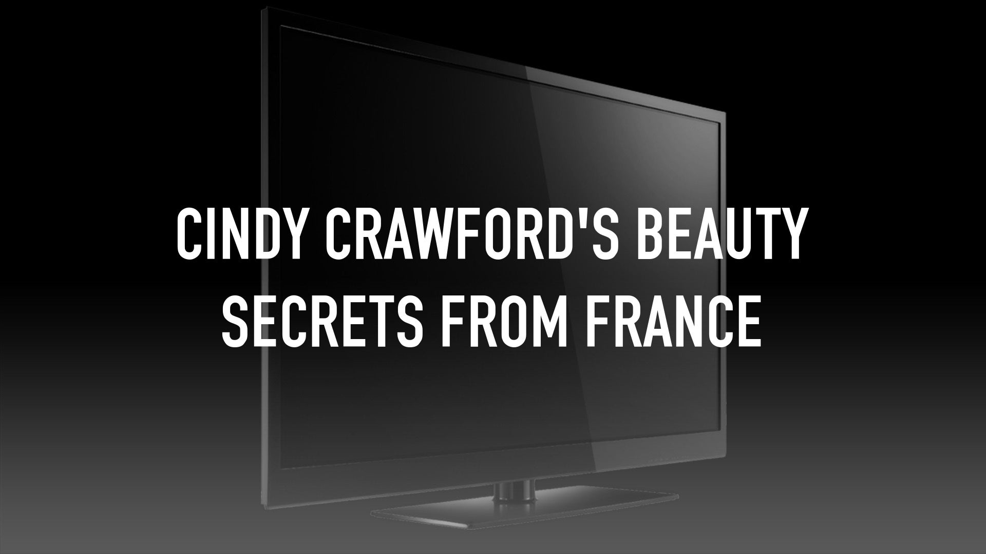 Cindy Crawford's Beauty Secrets from France