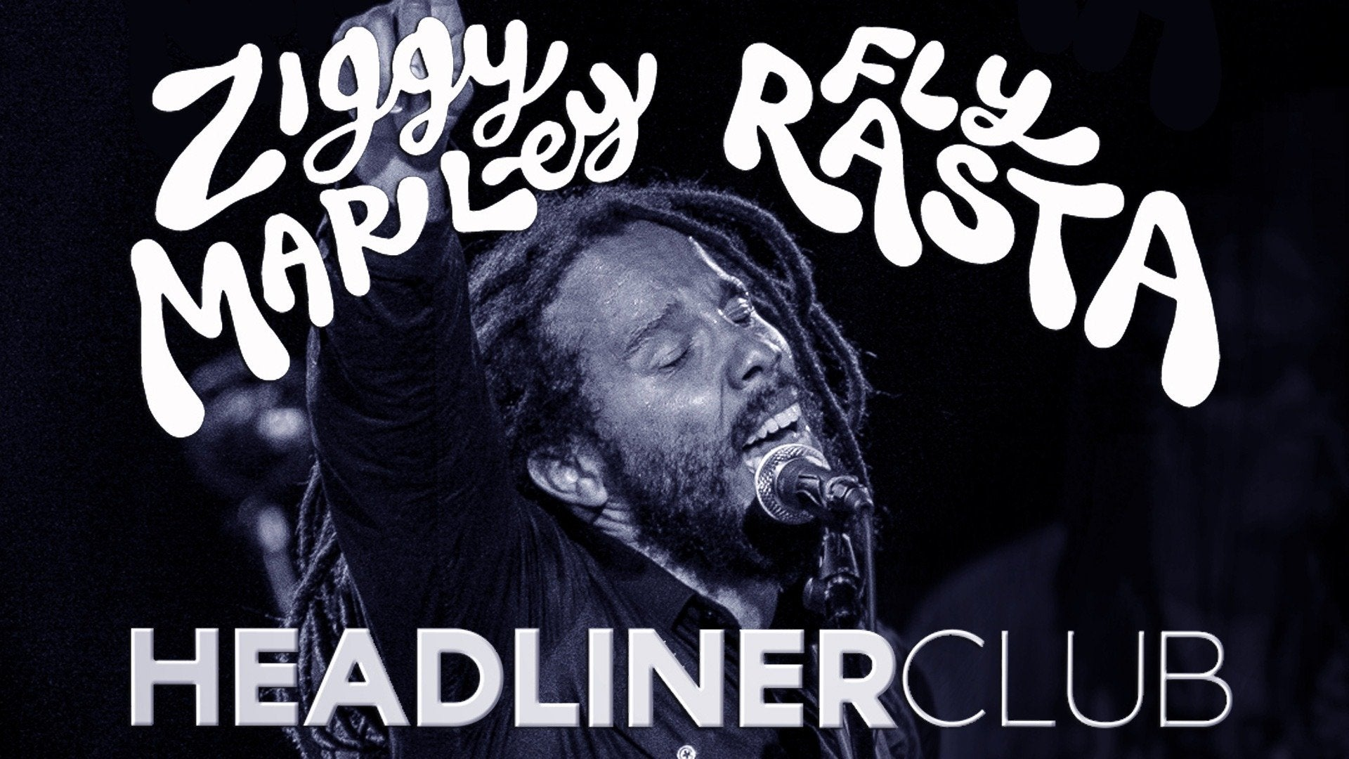 Ziggy Marley: Fly Rasta: Headliner Club
