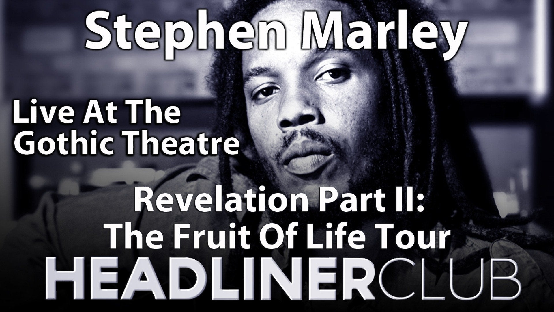 Stephen Marley Live At The Gothic Theatre: Revelation Part II: The Fruit Of Life Tour: Headliner Club