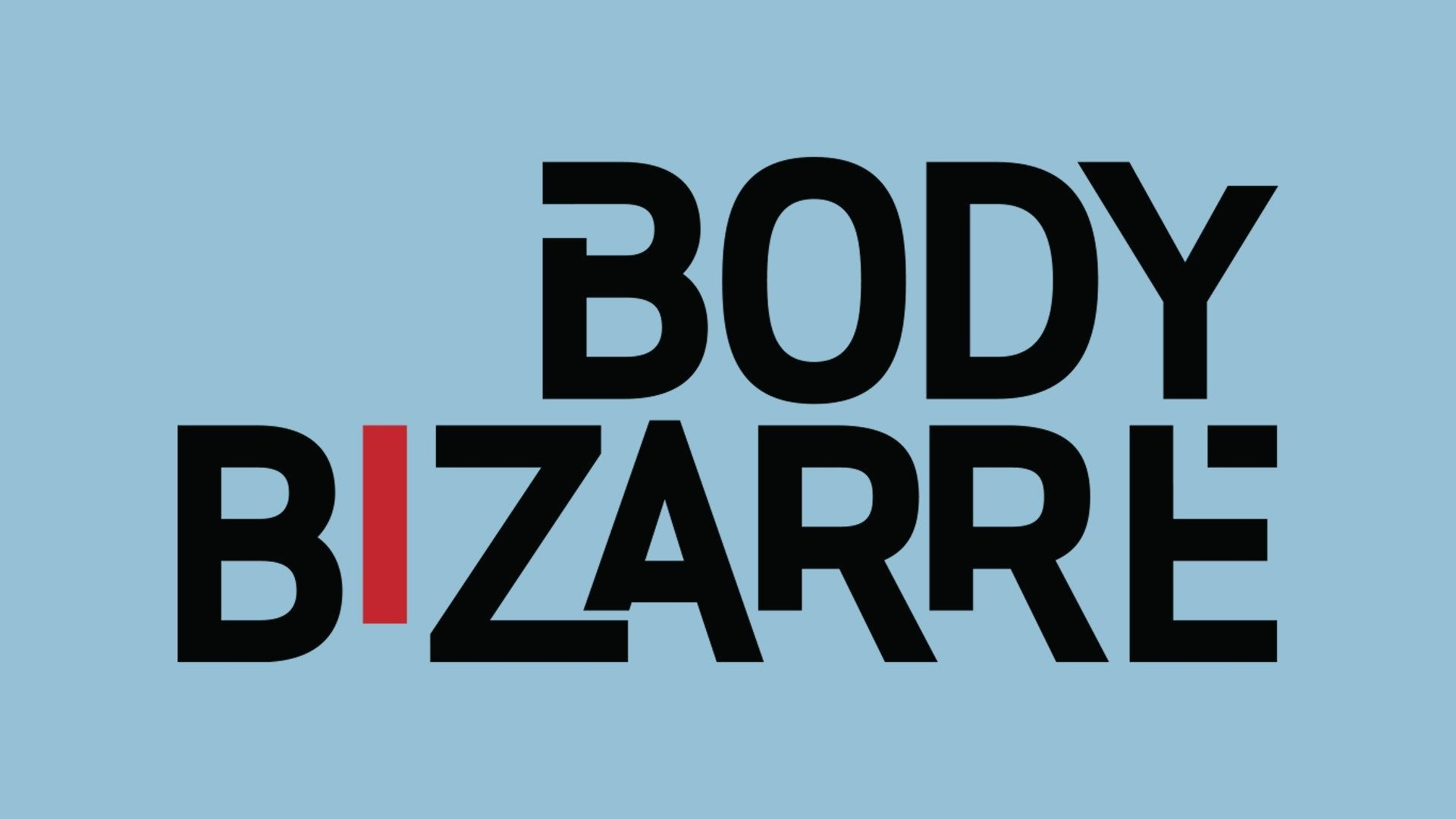 My New Face: Body Bizarre