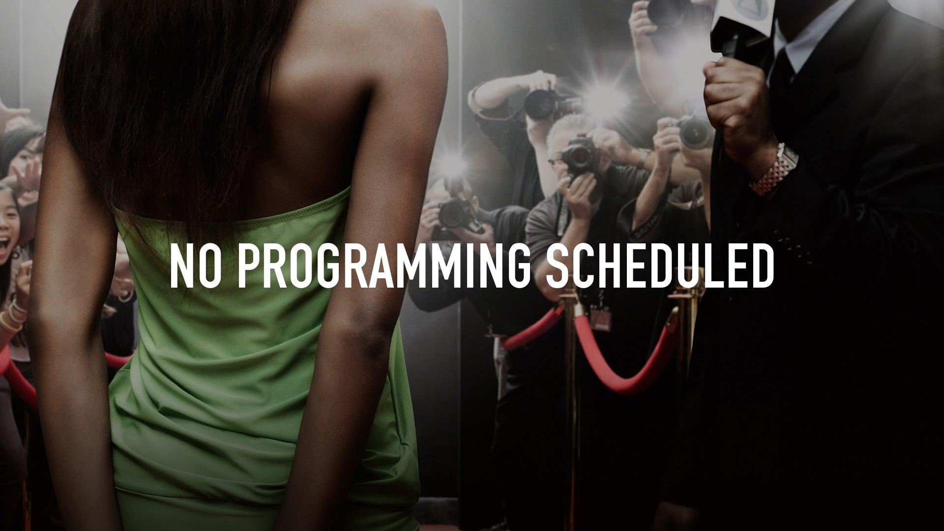 No Programming Scheduled