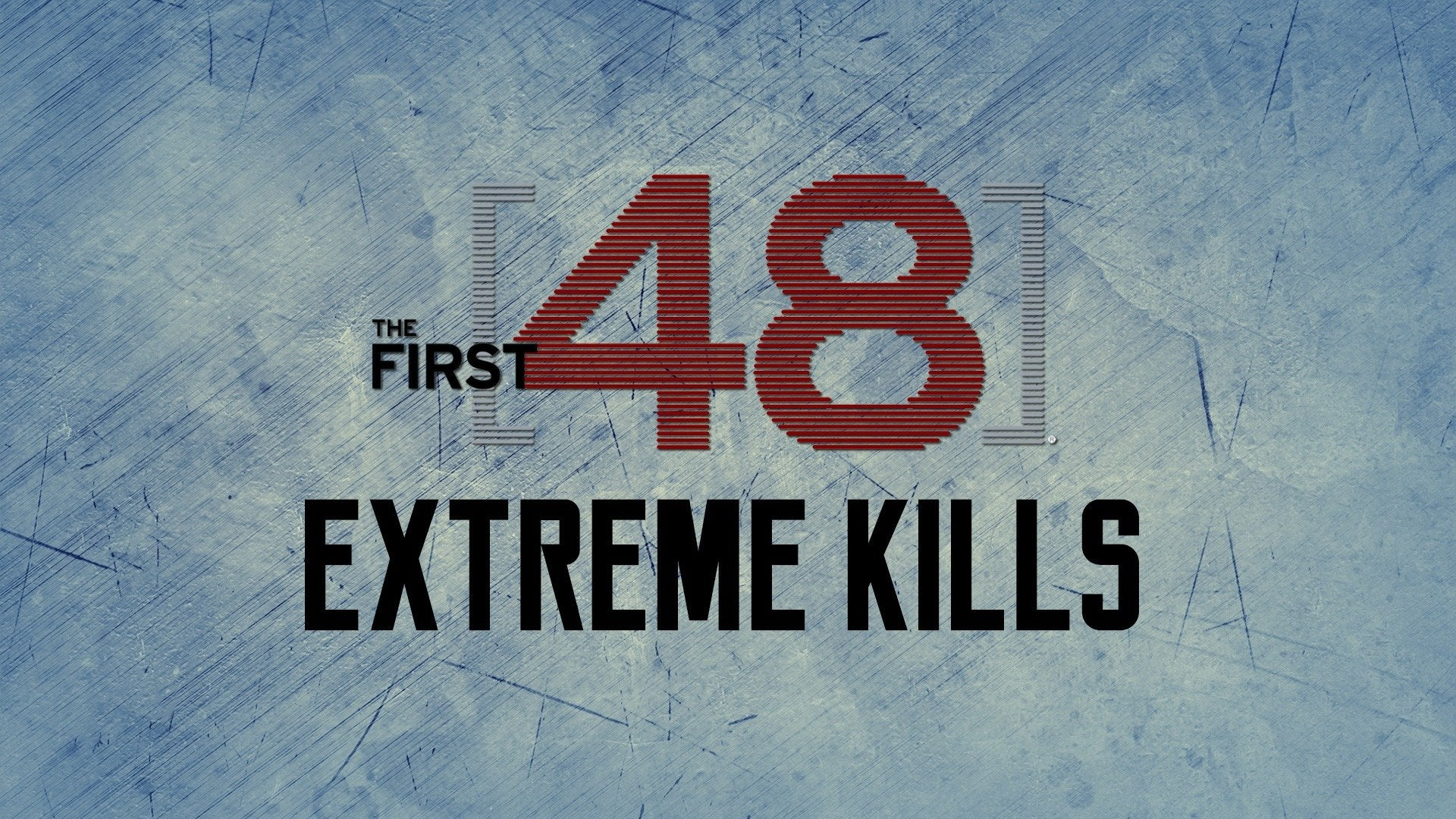 The First 48: Extreme Kills