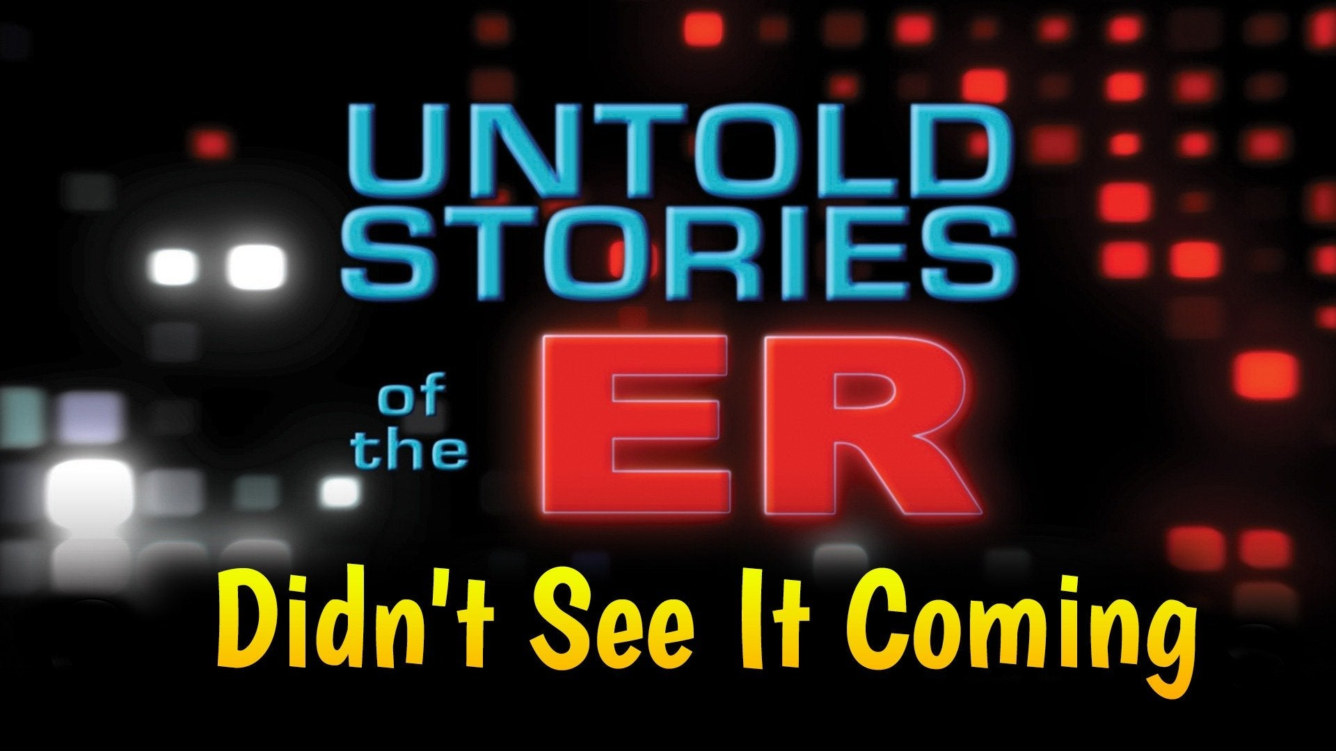 Untold Stories of the ER: Didn't See It Coming