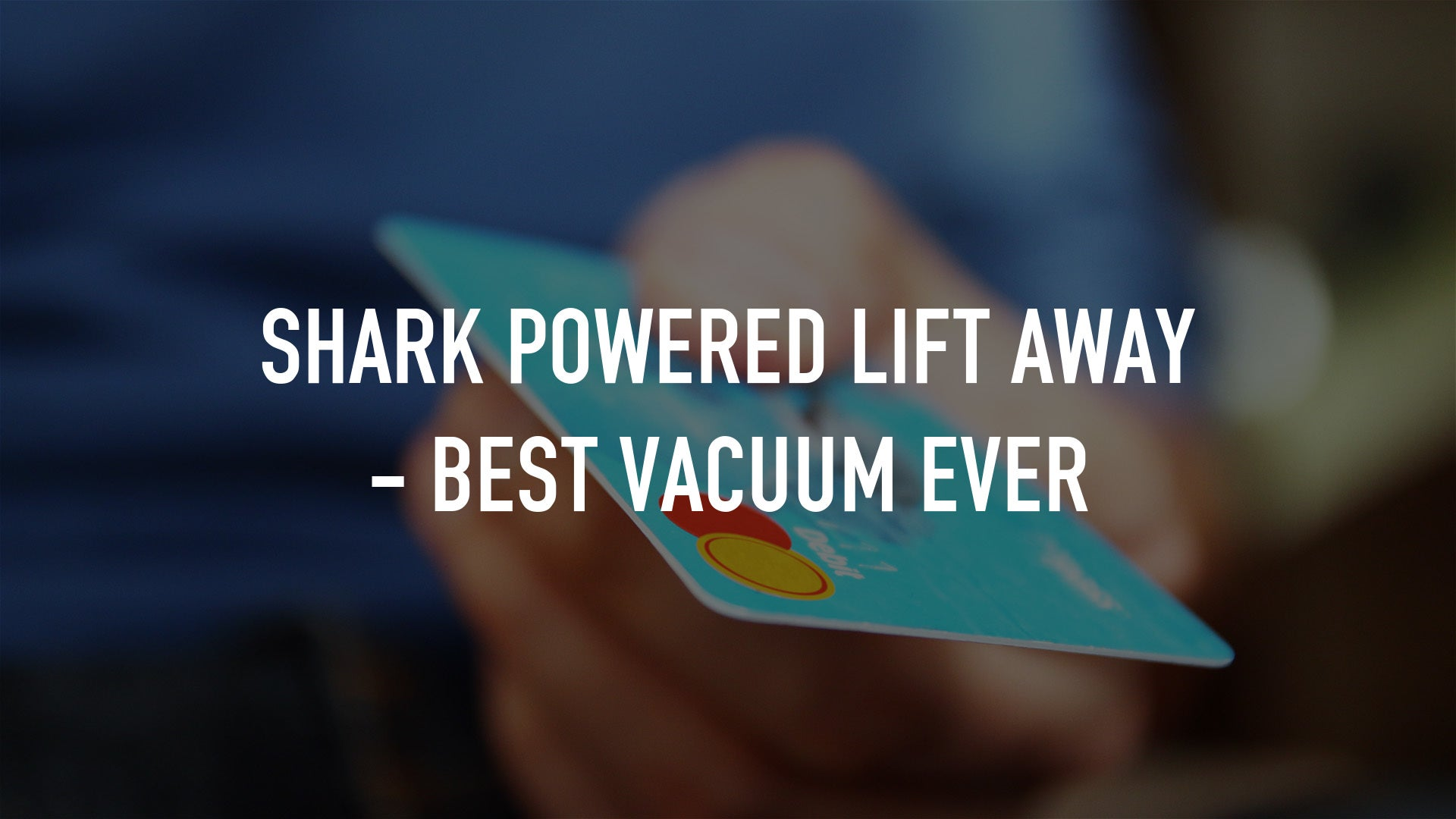 Shark Powered Lift Away - Best Vacuum Ever