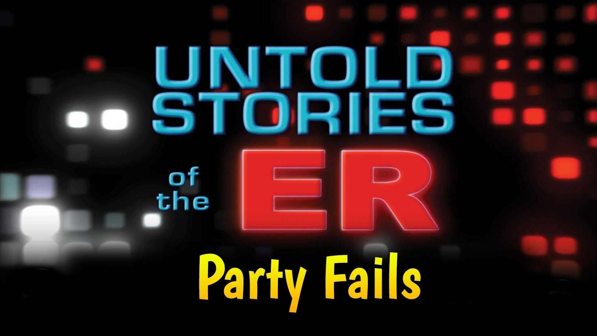 Untold Stories of the ER: Party Fails