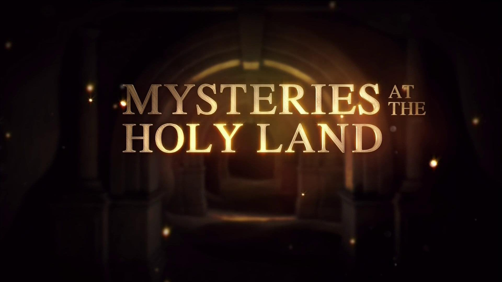 Mysteries at the Holy Land