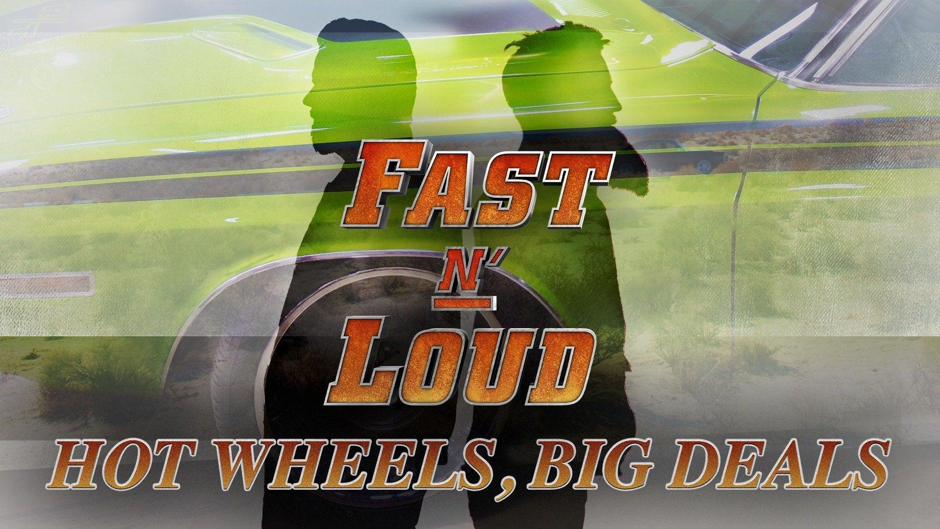Fast N' Loud: Hot Wheels, Big Deals