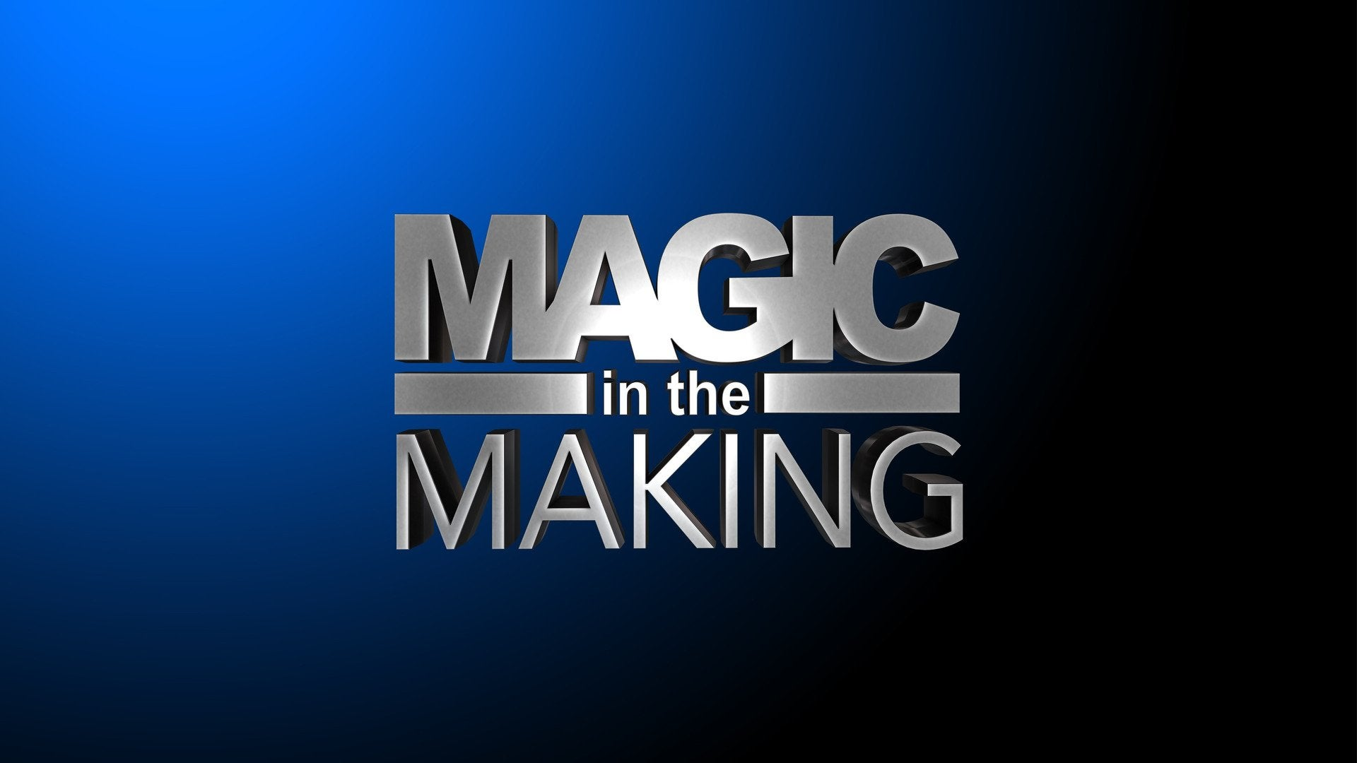 Magic in the Making