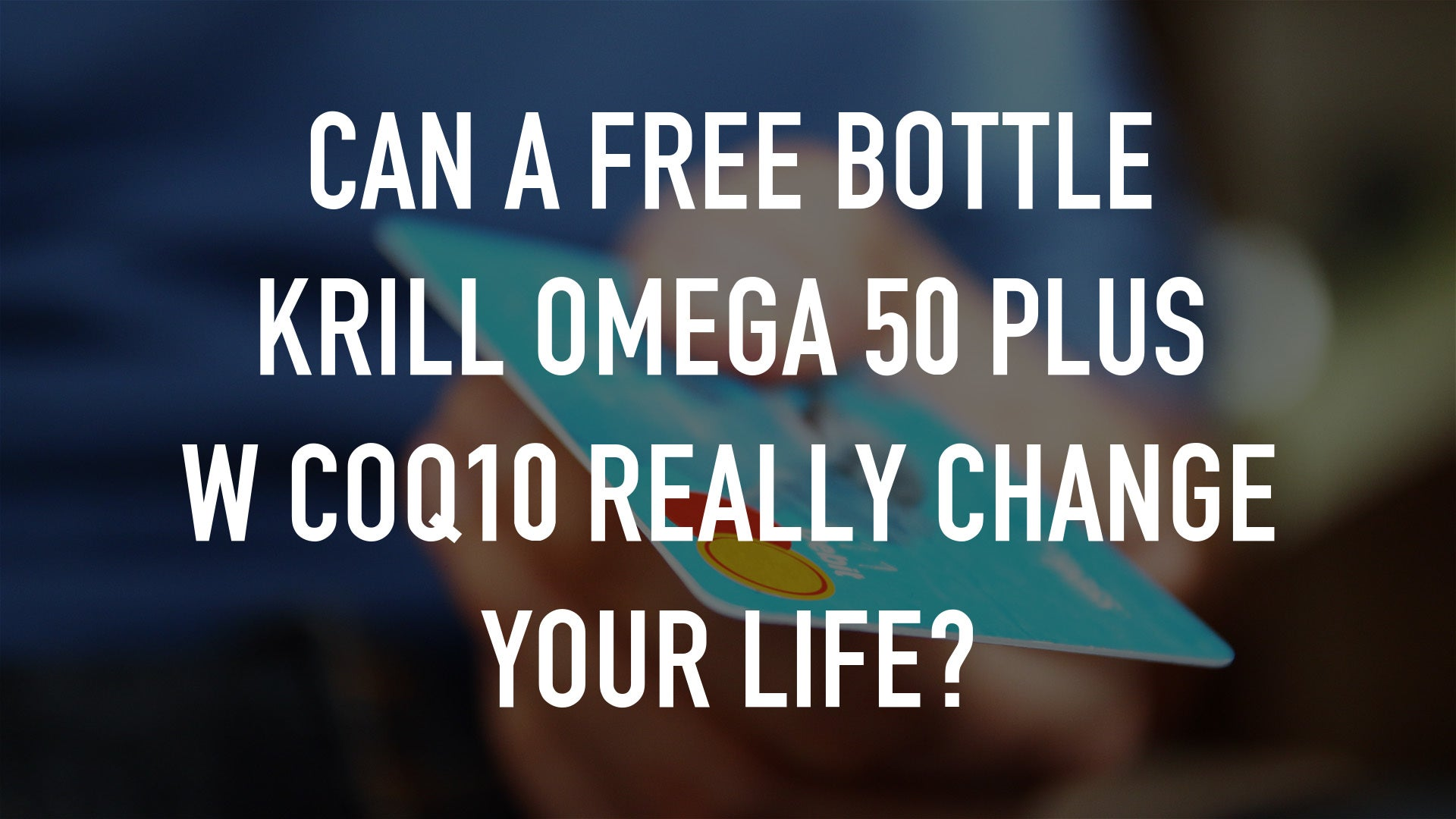 Can A Free Bottle Krill Omega 50 Plus w CoQ10 Really Change Your Life?