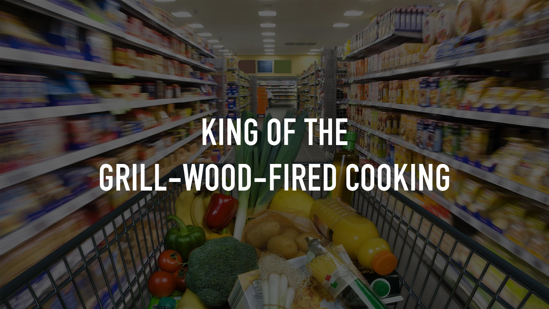King of the Grill-Wood-Fired Cooking