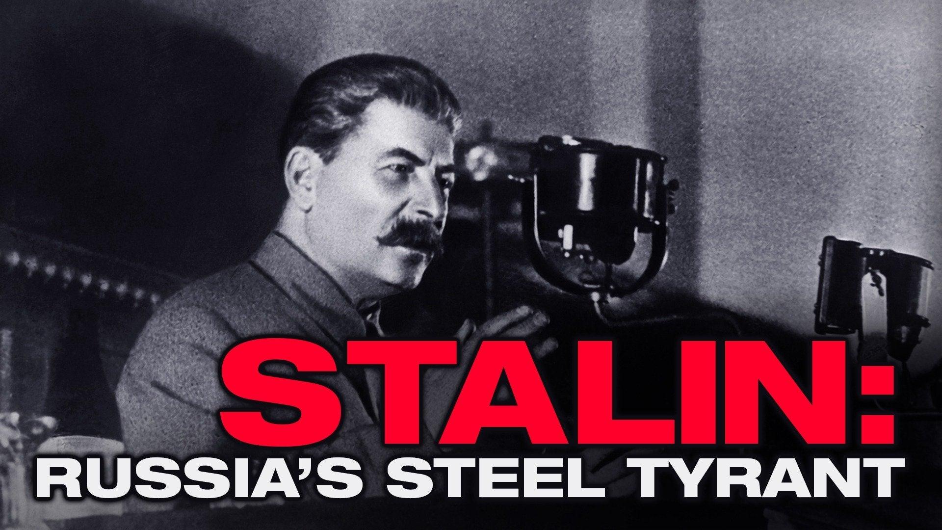 Stalin: Russia's Steel Tyrant