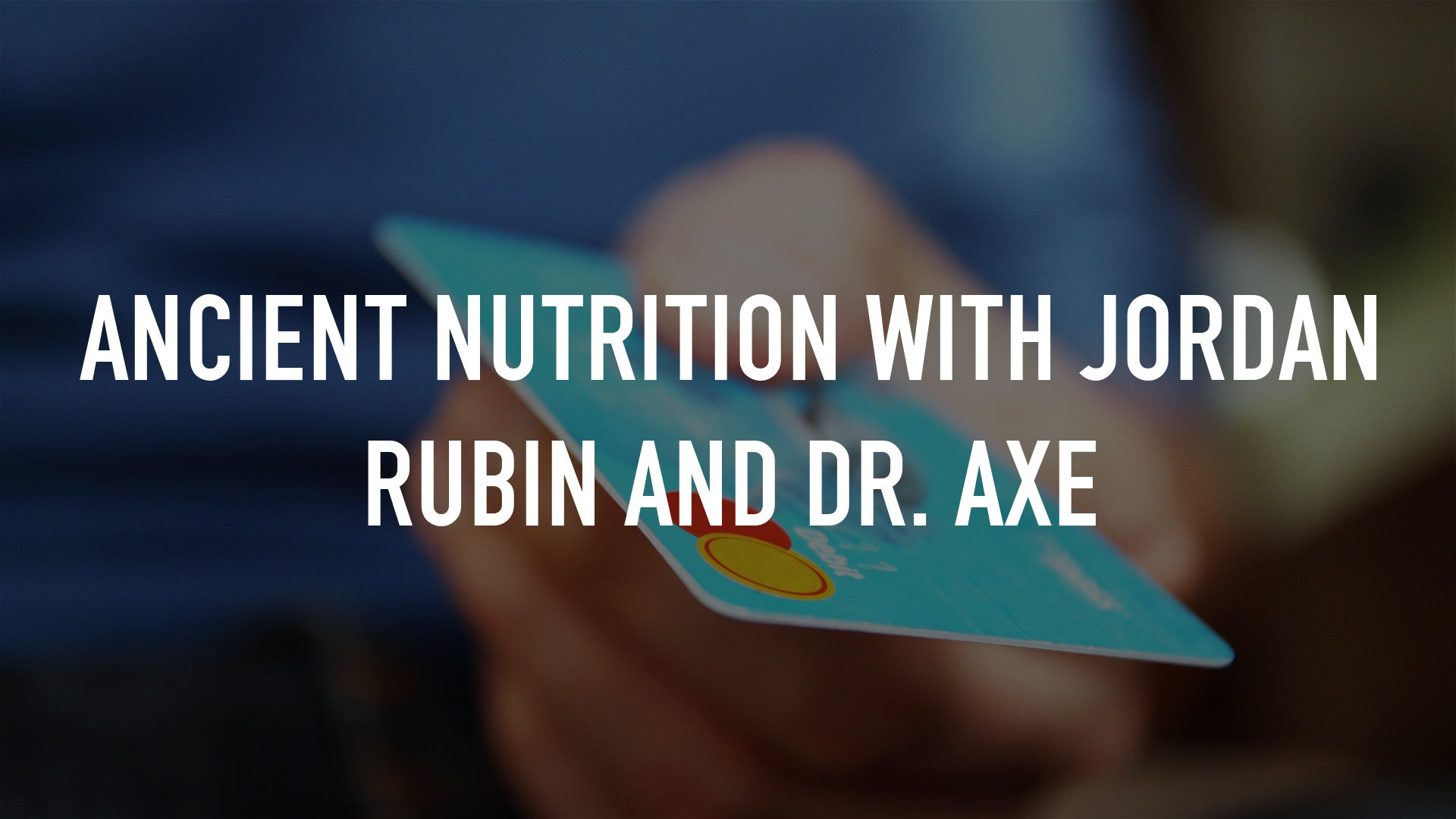 Ancient Nutrition with Jordan Rubin and Dr. Axe