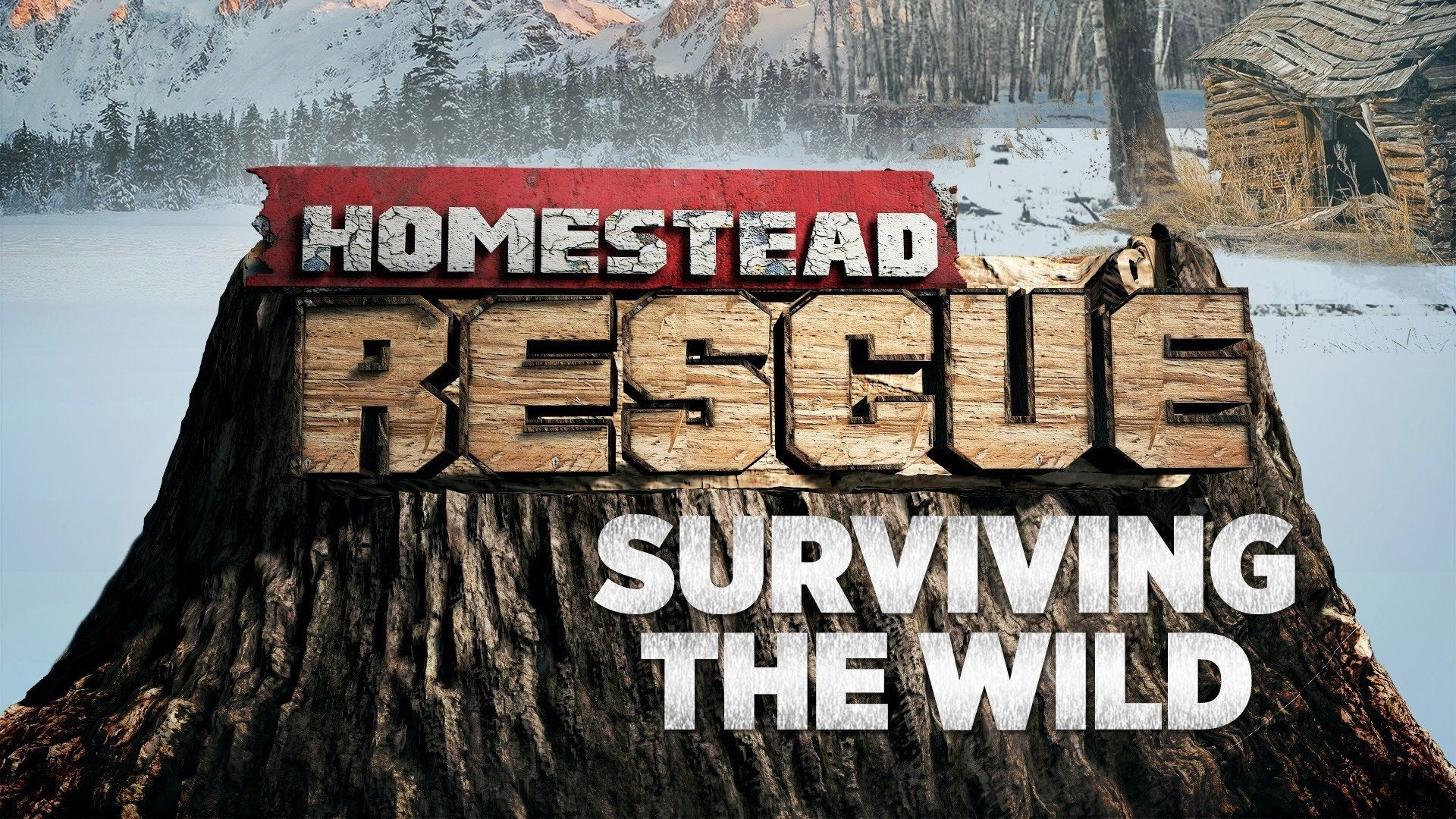 Homestead Rescue: Surviving the Wild