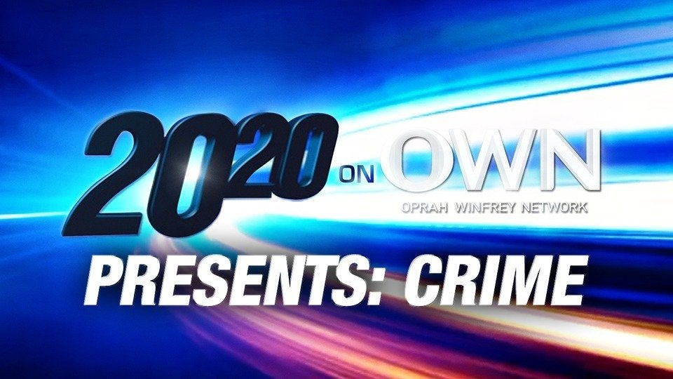 20/20 on OWN Presents: Crime
