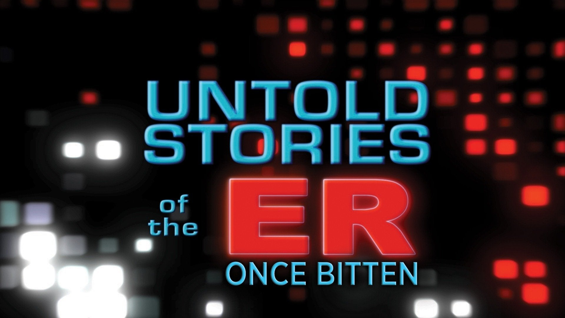 Untold Stories of the ER: Once Bitten