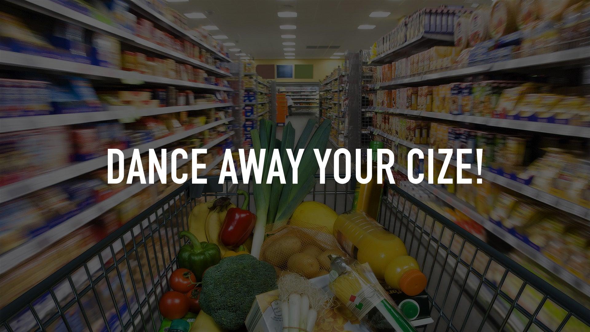 Dance Away Your Cize!