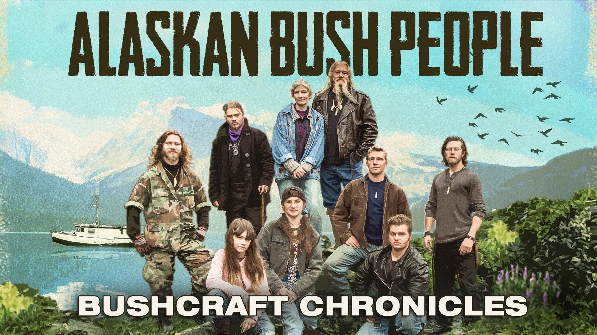 Alaskan Bush People: Bushcraft Chronicles