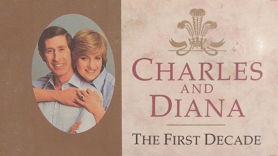 Charles & Diana - The First Decade