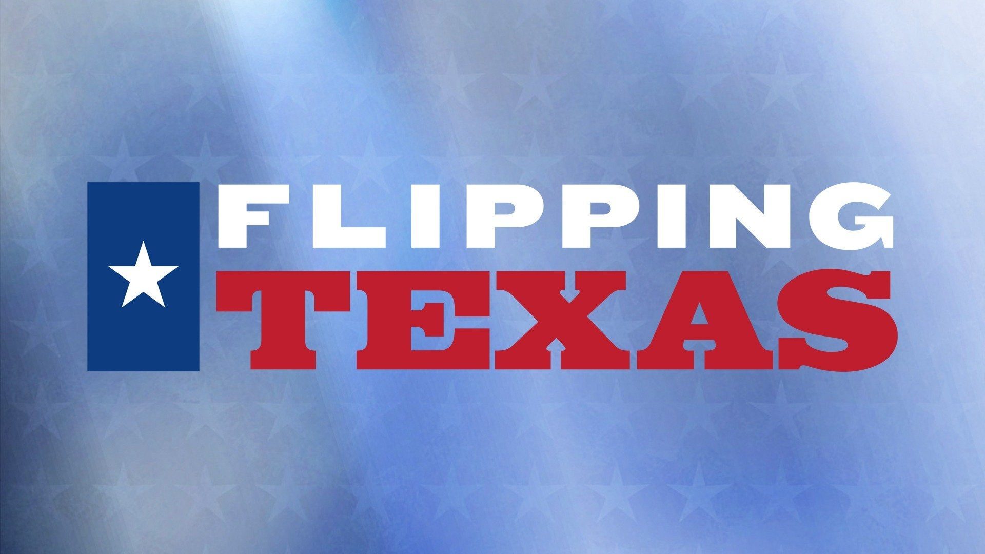 Flipping Texas
