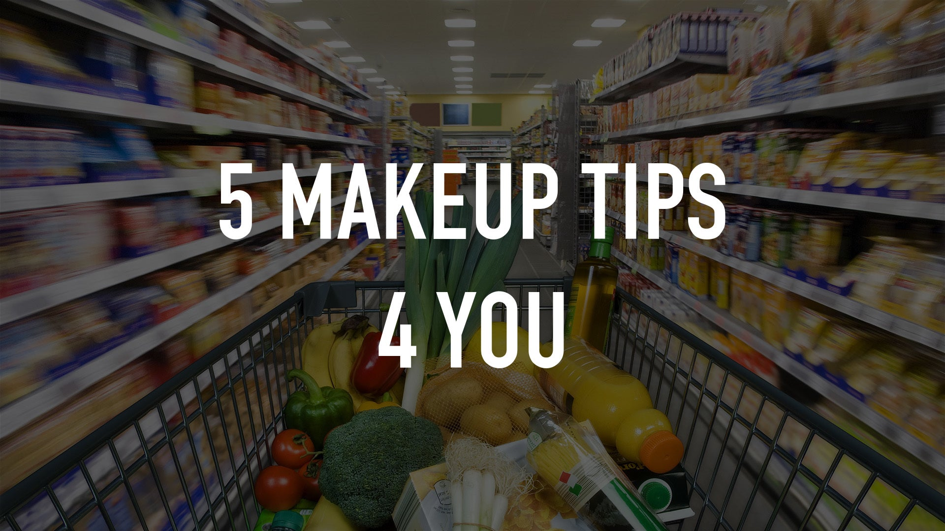5 Makeup Tips 4 You