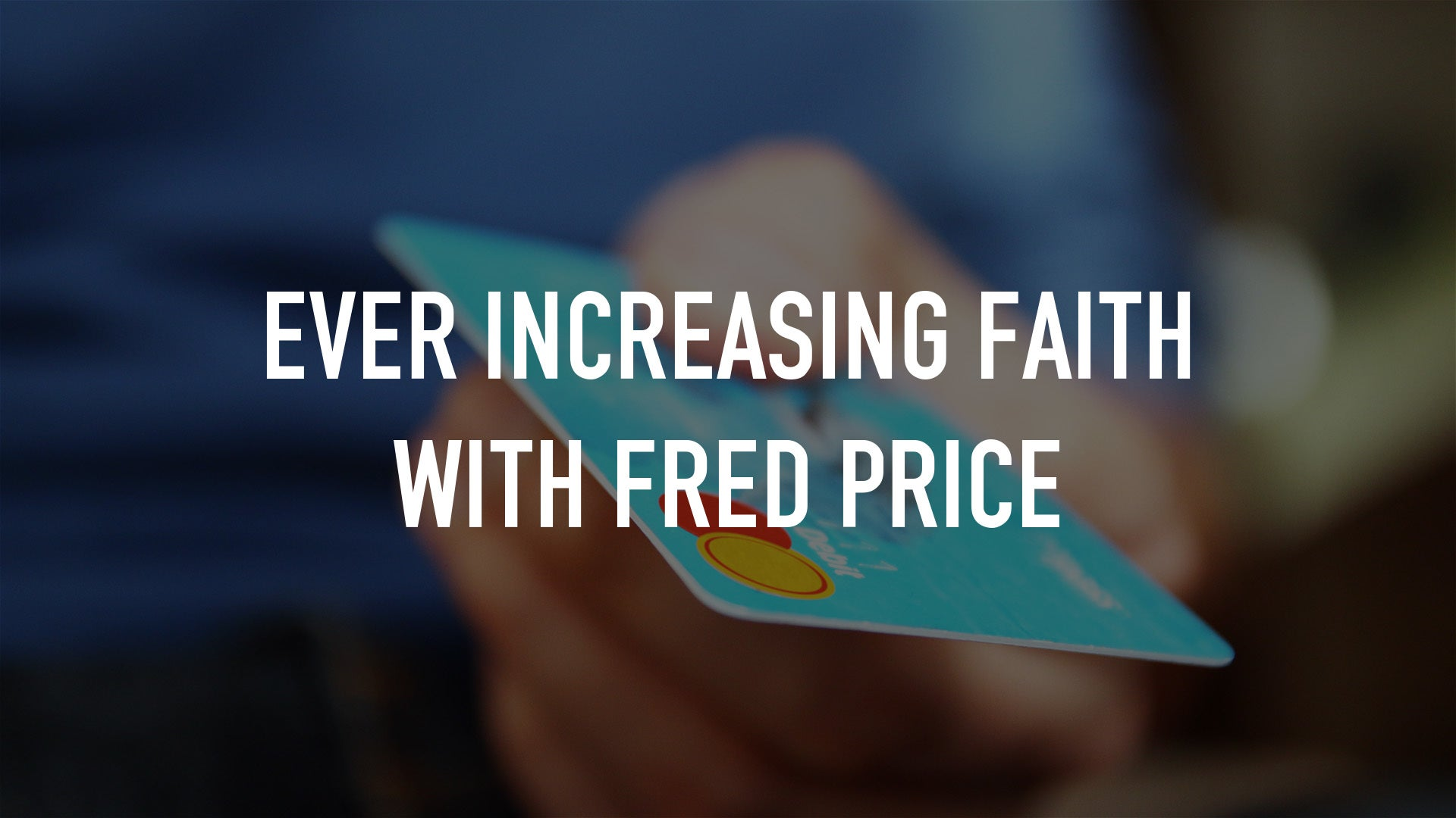 Ever Increasing Faith with Fred Price
