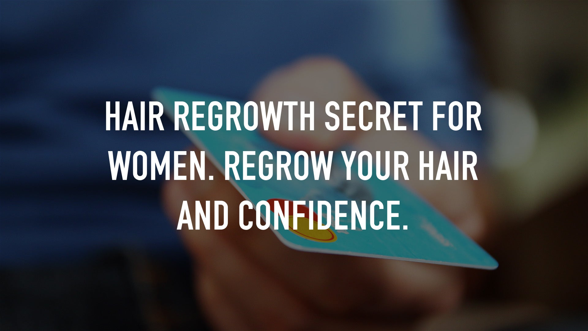 Hair Regrowth Secret for women. Regrow your hair and confidence.