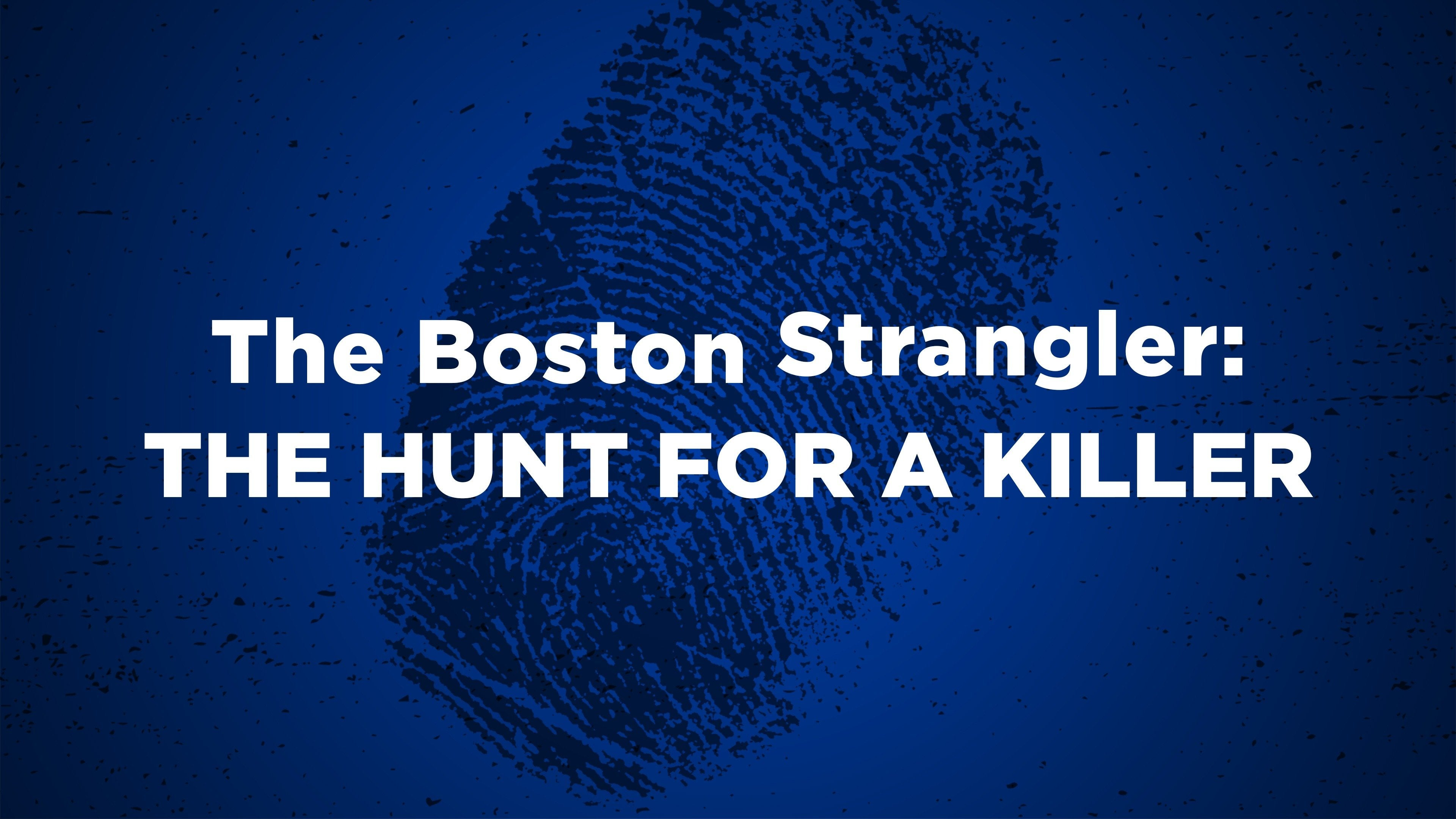 The Boston Strangler: The Hunt for a Killer