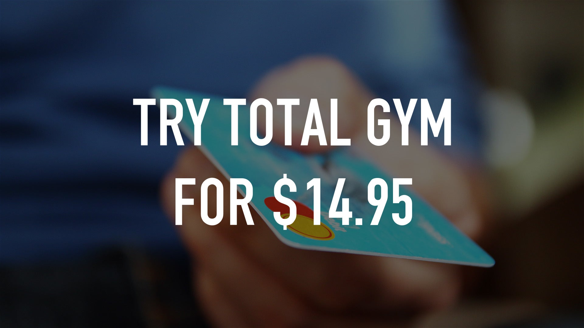 Try Total Gym for $14.95