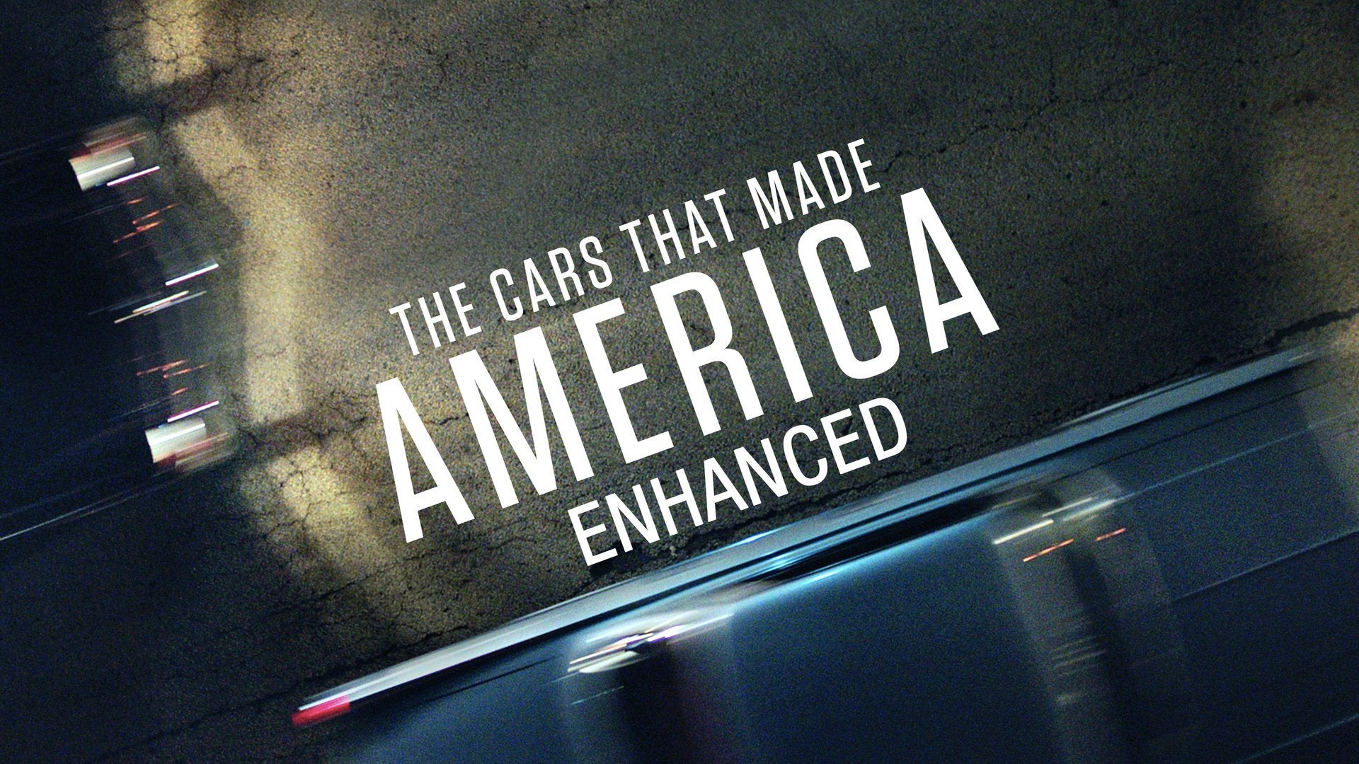 The Cars That Made America: Enhanced