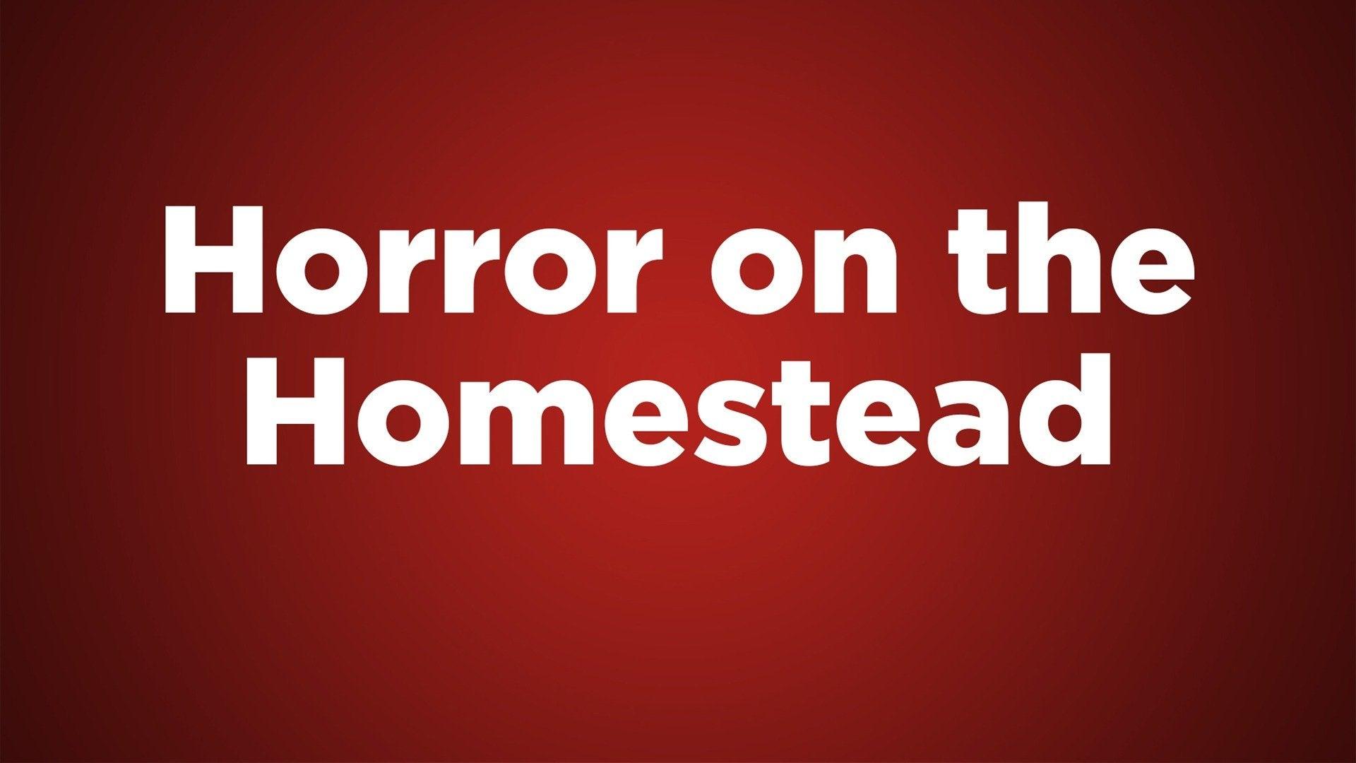 Horror on the Homestead
