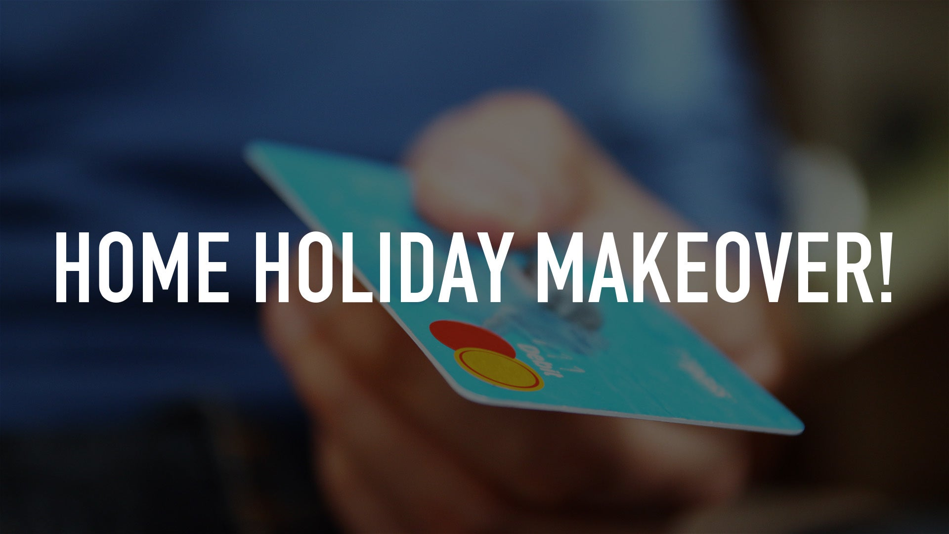 Home Holiday Makeover!