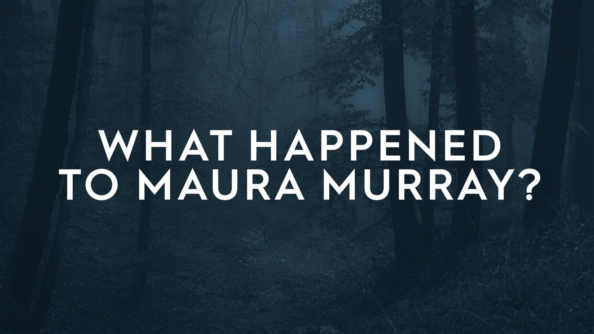 What Happened to Maura Murray?