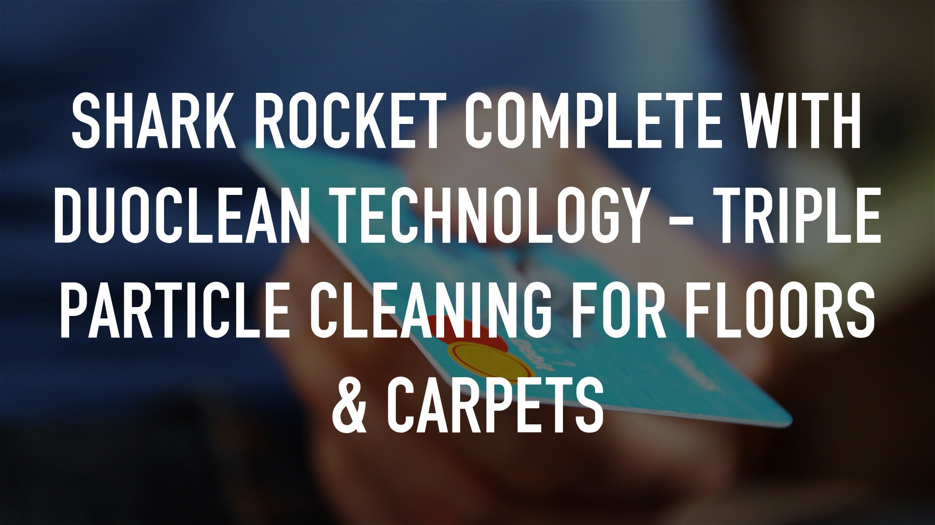 Shark Rocket Complete with DuoClean Technology - Triple Particle Cleaning For Floors & Carpets