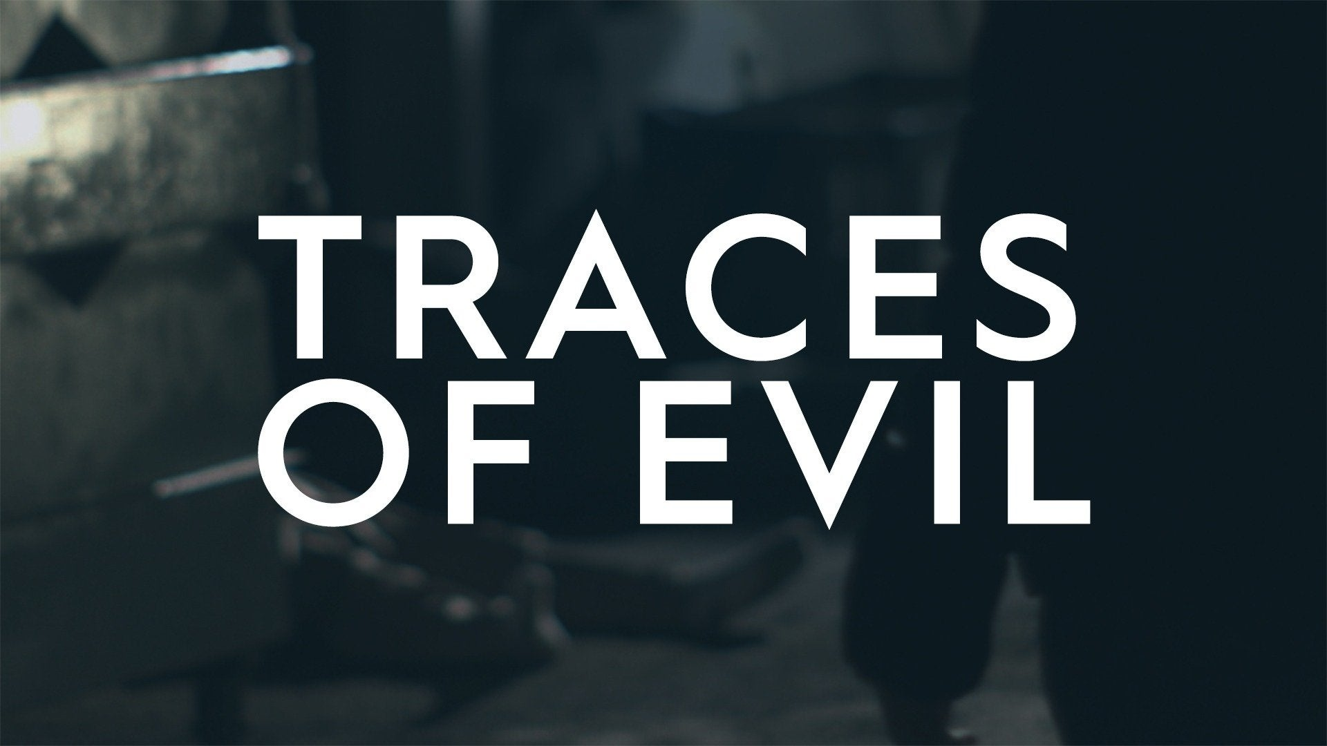 Traces of Evil