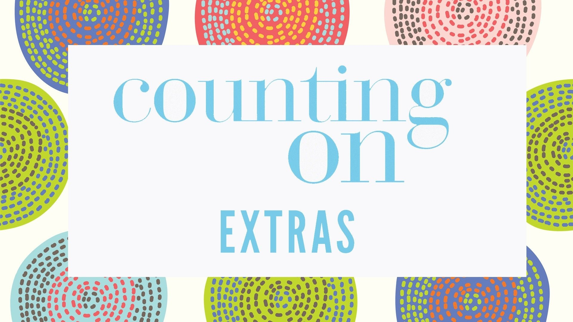 Counting On: Extras