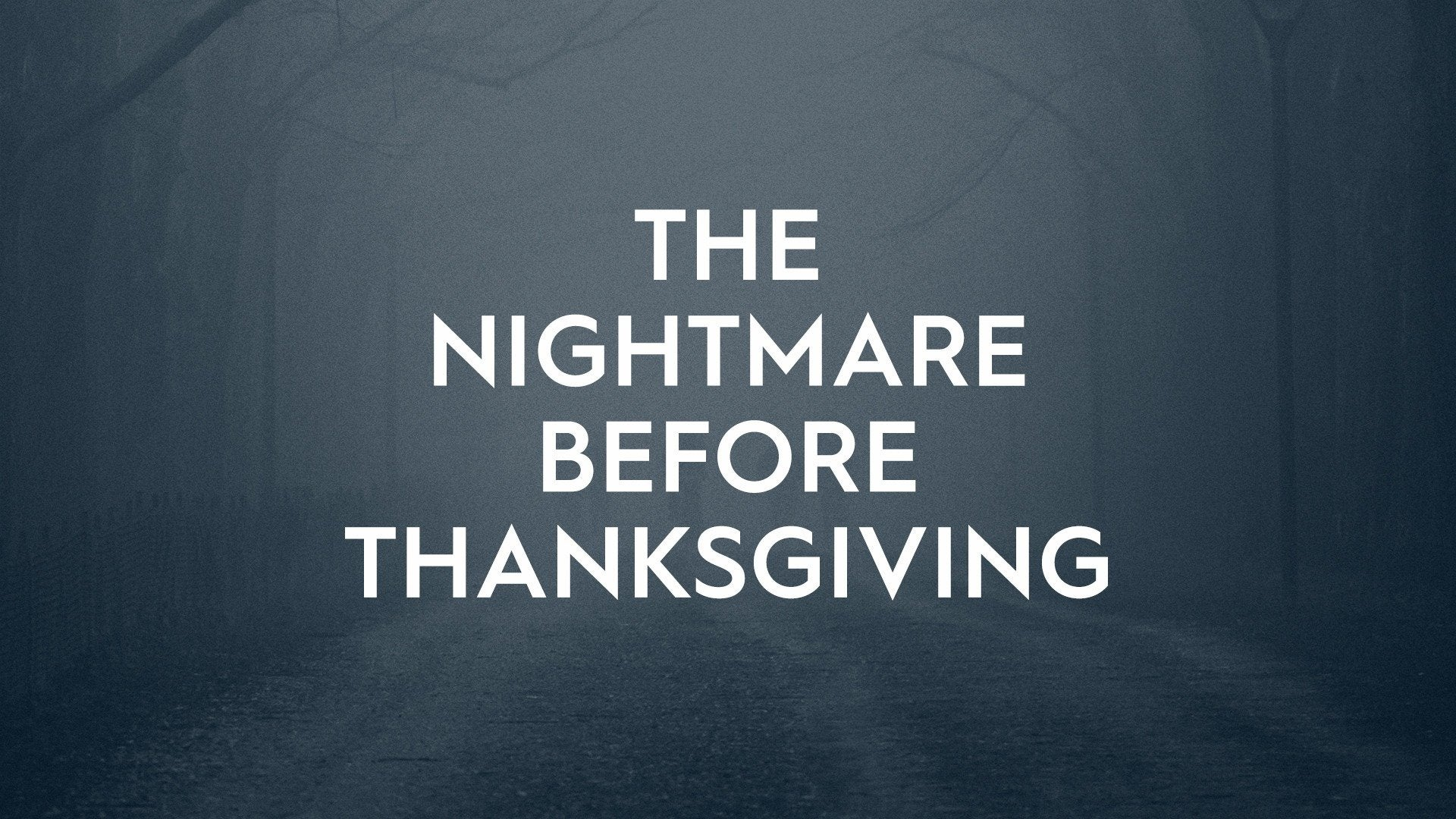 The Nightmare Before Thanksgiving