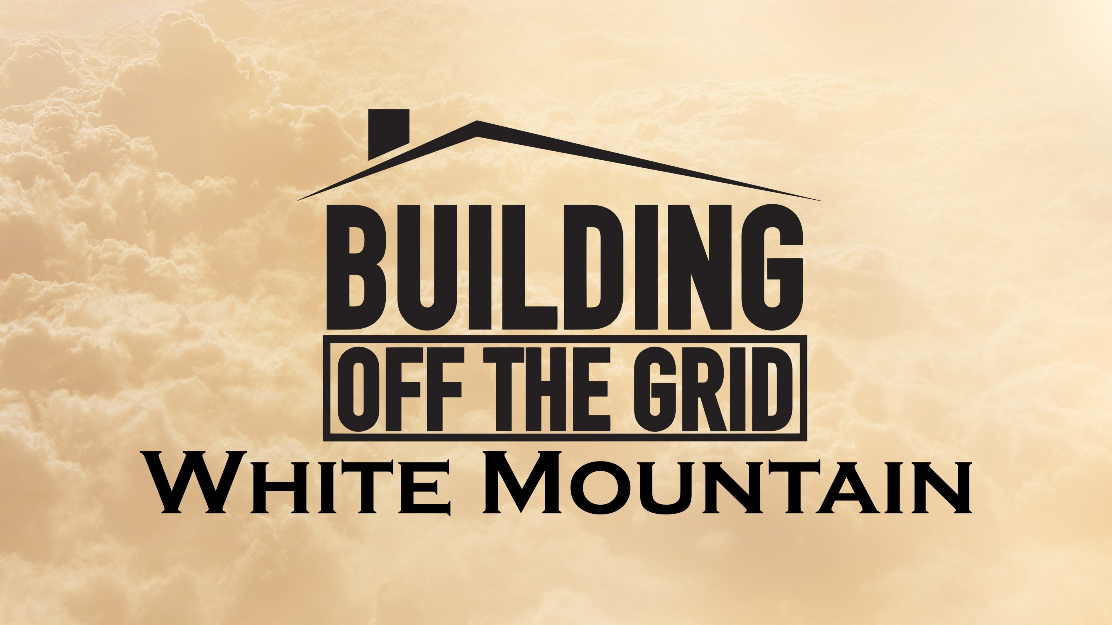 Building Off the Grid: White Mountain