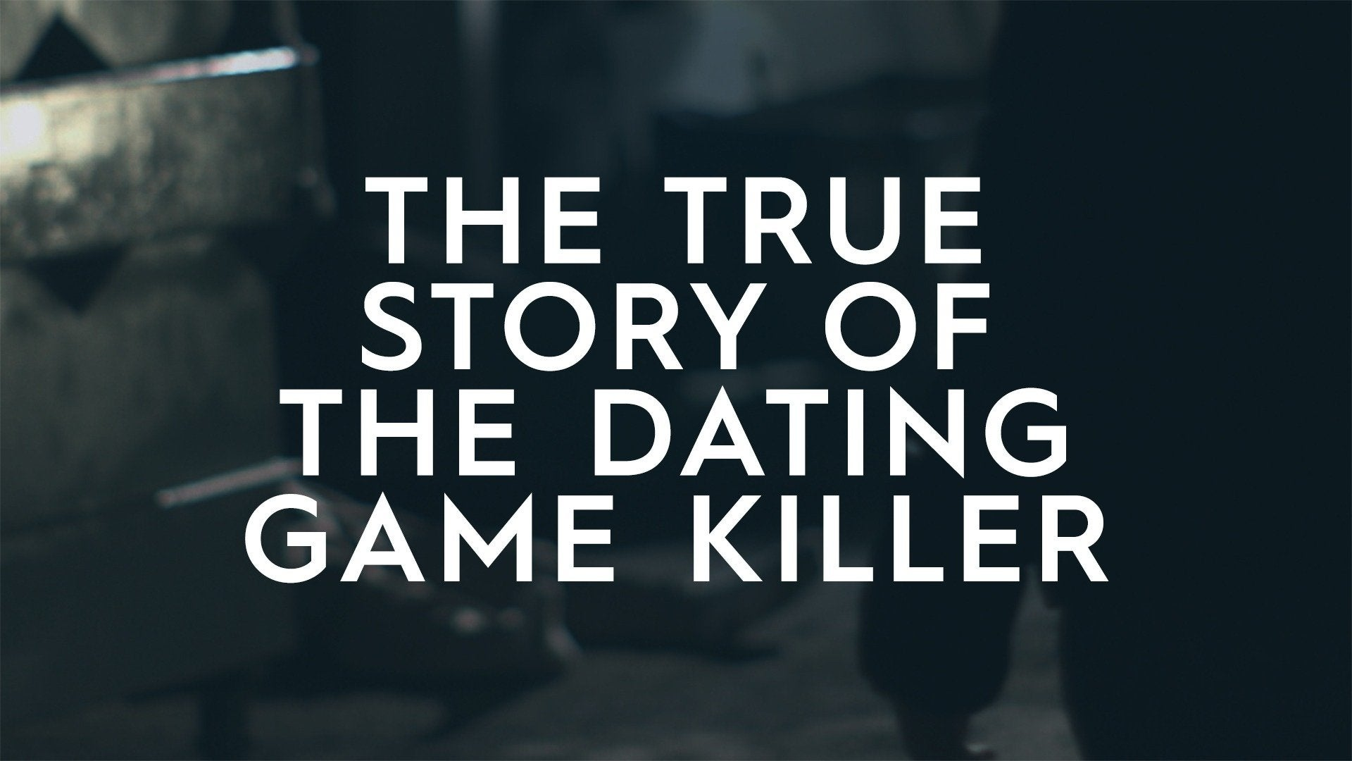 The True Story of the Dating Game Killer