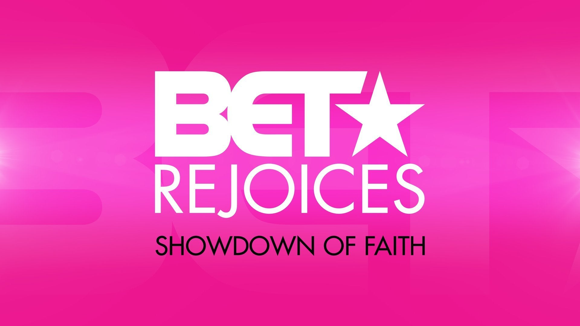 BET Rejoices: Showdown of Faith