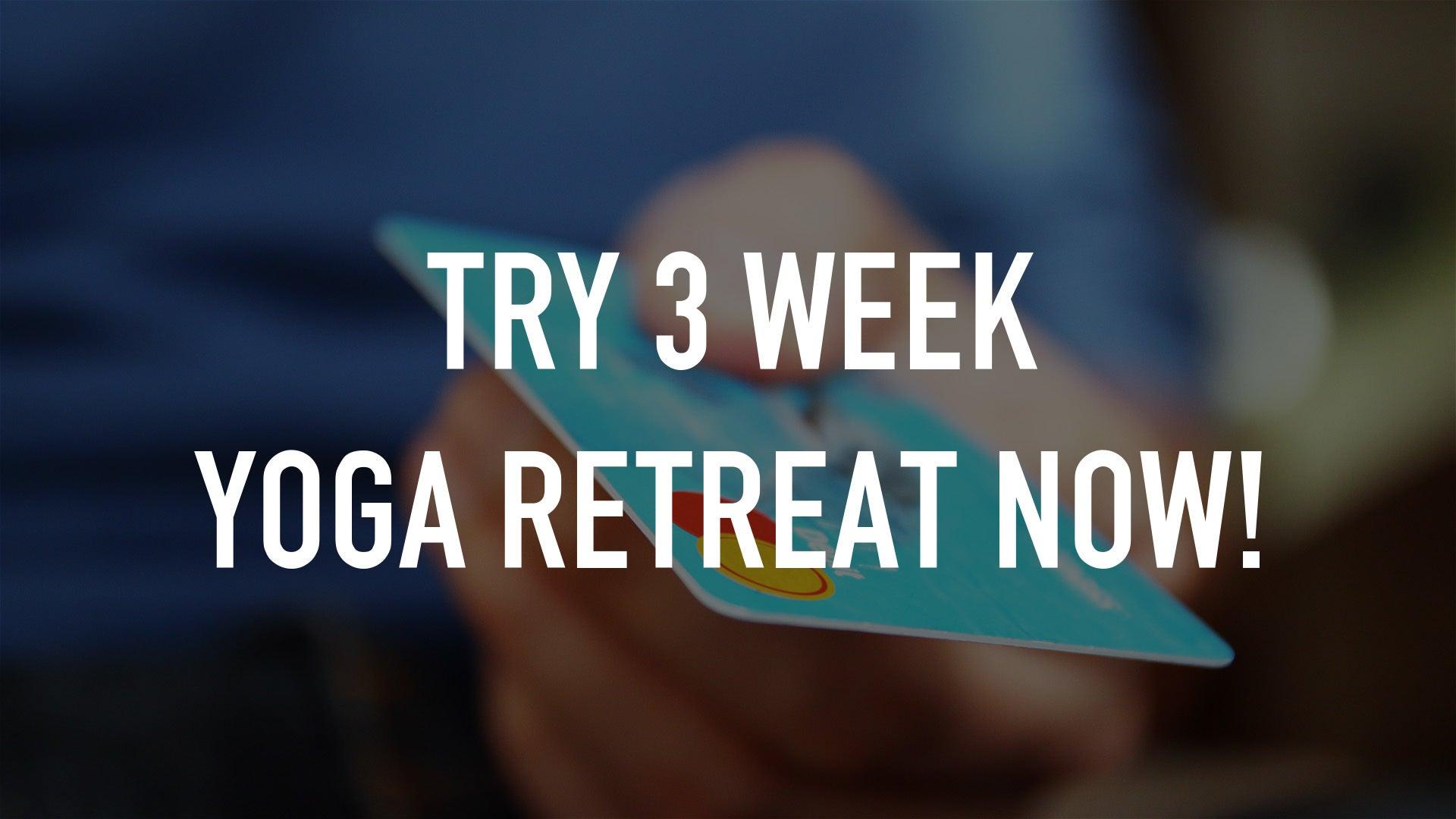 Try 3 Week Yoga Retreat Now!