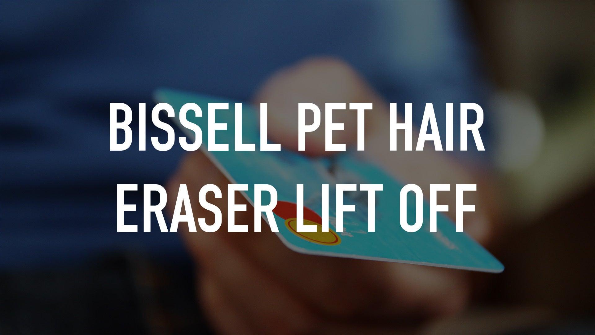 BISSELL Pet Hair Eraser Lift Off