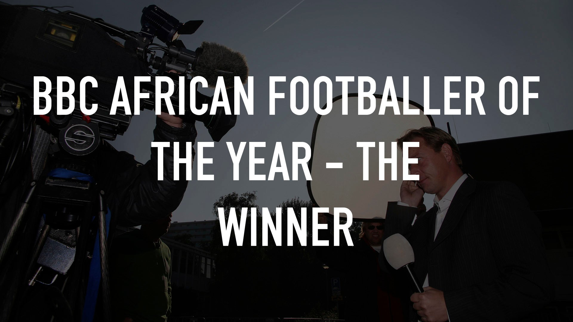 BBC African Footballer of the Year - The Winner