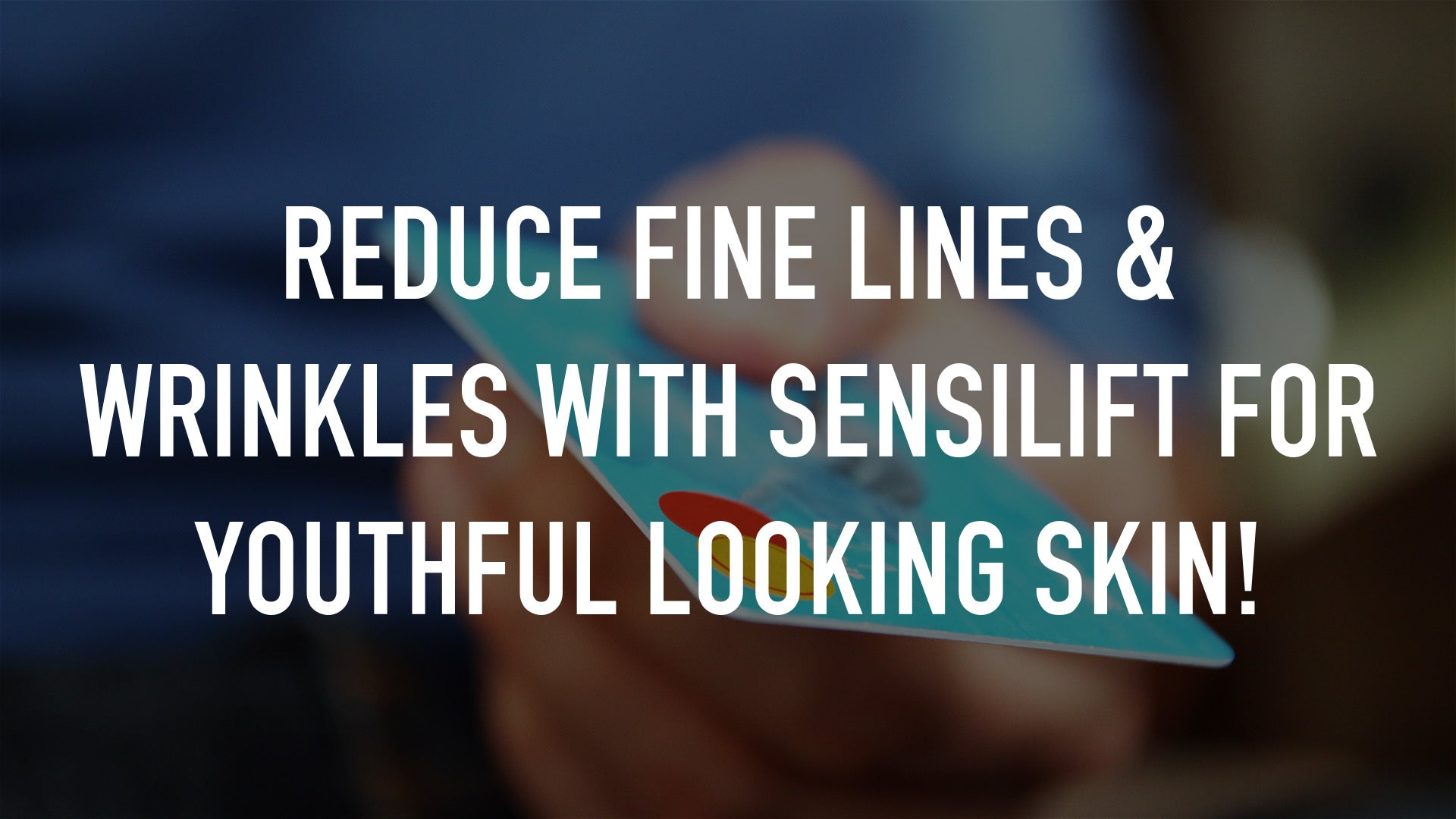 Reduce fine lines & wrinkles with Sensilift for youthful looking skin!
