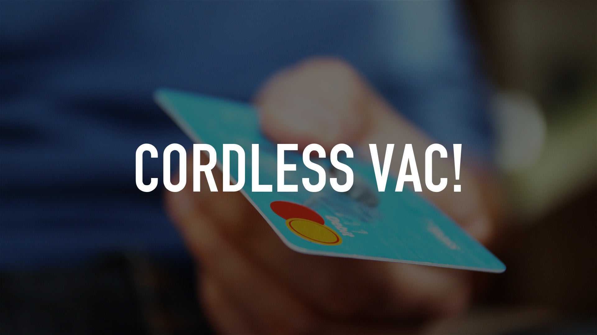 Cordless Vac!