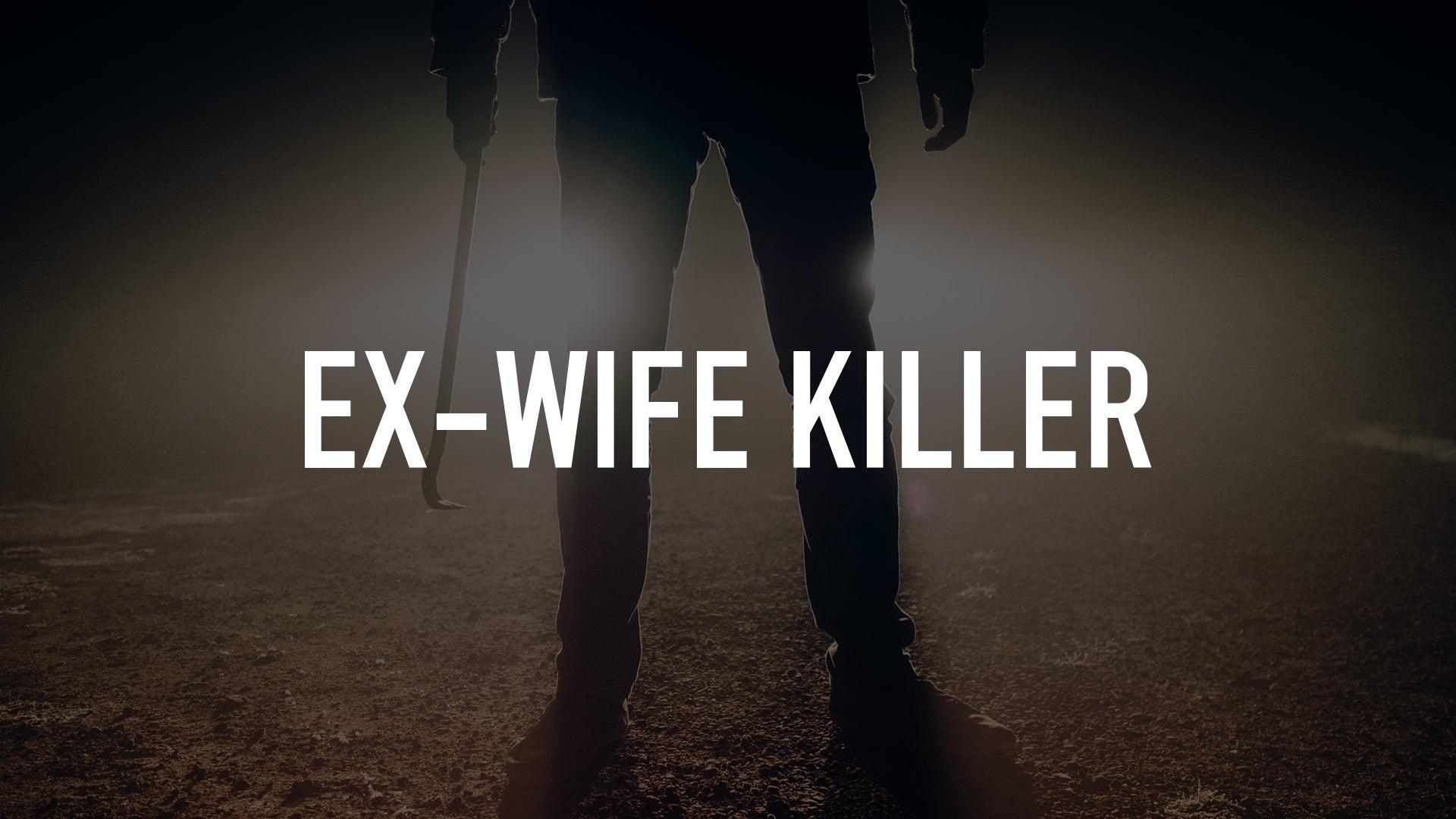 Ex-Wife Killer