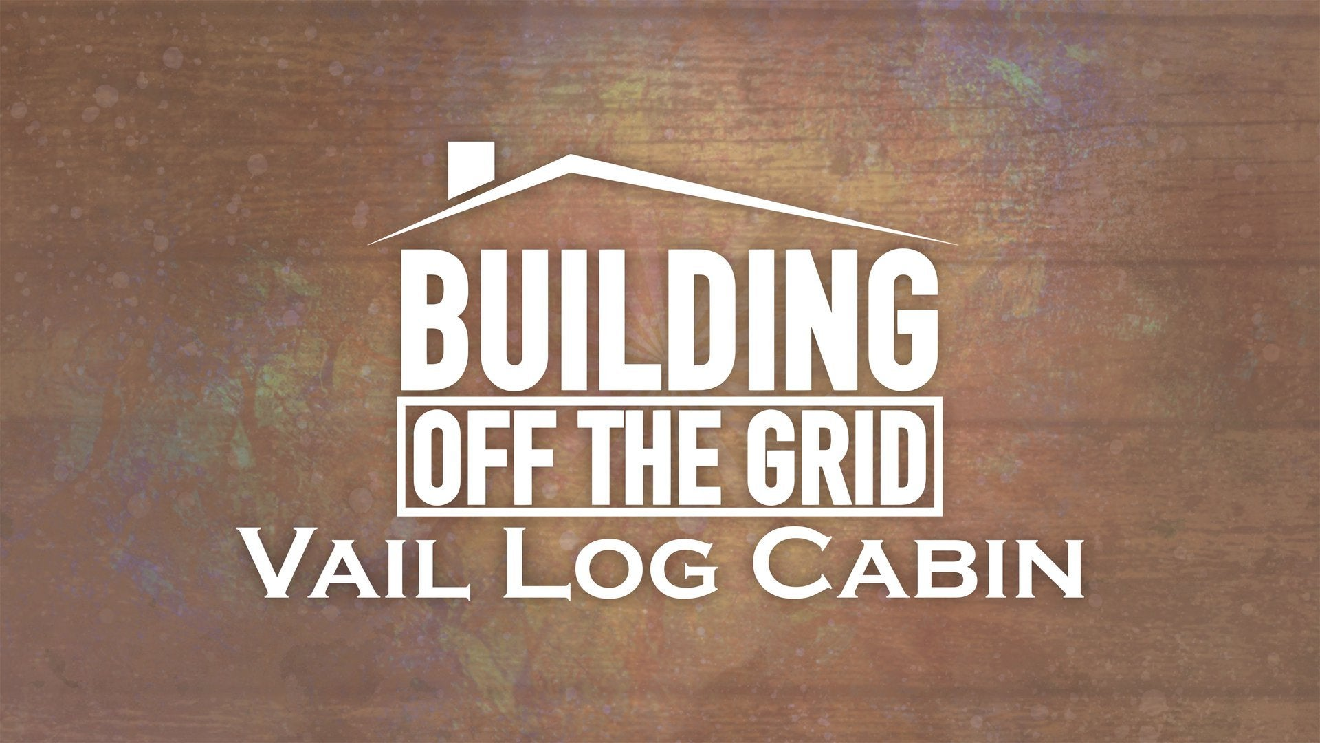 Building Off the Grid: Vail Log Cabin