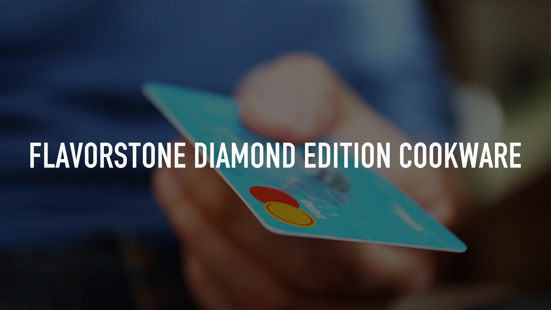 FLAVORSTONE DIAMOND EDITION COOKWARE