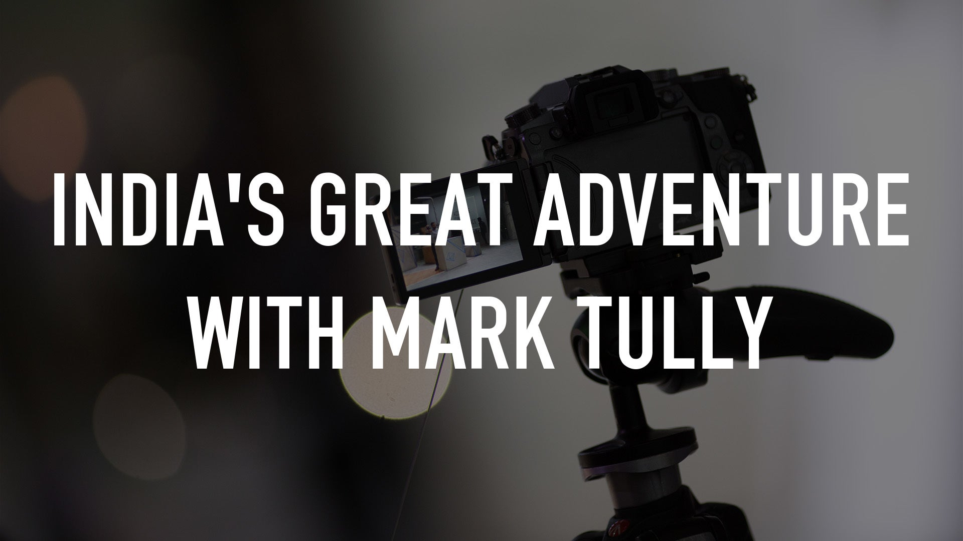 India's Great Adventure with Mark Tully