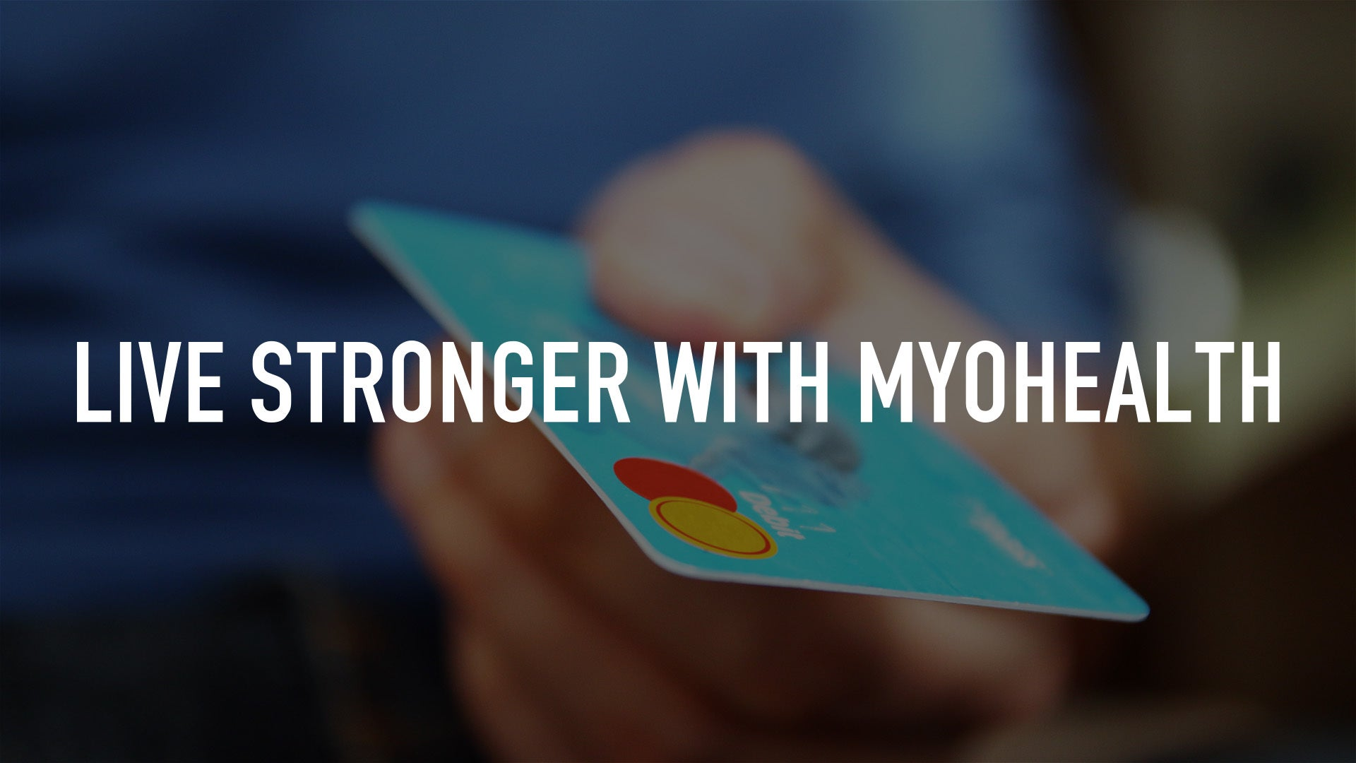 Live Stronger with MyoHealth
