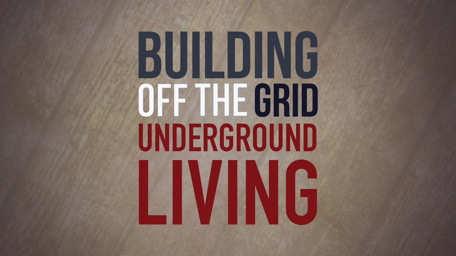 Building Off the Grid: Underground Living